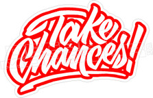 Take Chances Motivational Wording Decal Sticker