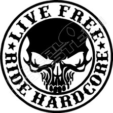 Live Free Ride Hardcore Motorcycle Decal Sticker