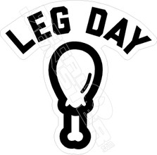 Leg Day Funny Decal Sticker