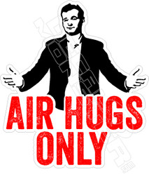 Air Hugs Only Bill Murray Decal Sticker