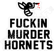 Fucking Murder Hornets Funny Decal Sticker