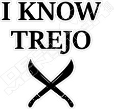 I Know Trejo Movie Decal Sticker