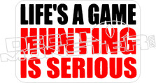 Hunting Is Serious - Hunting Decal