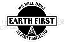 Drill Earth First Planets Later Decal