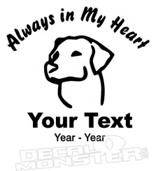 Always In My Heart Memorial Dog Pet Decal DM