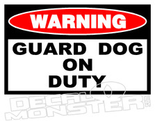 Warning Guard Dog On Duty Pet Decal DM