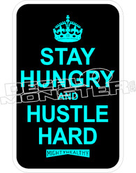 Stay Hungry Hustle Hard Decal Sticker