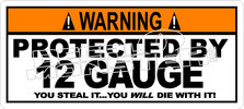 Warning Protected By 12 Guage Shotgun Decal Sticker