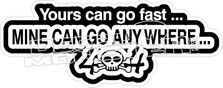 Yours Go Fast Mine Go Anywhere Decal Sticker