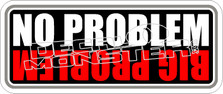 No Problem Big Problem Decal Sticker