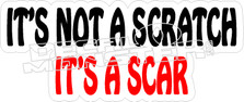 Its Not A Scratch Its A Scar Decal Sticker