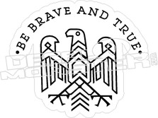 Be Brave And True Decal Sticker