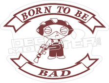 Stewie Born to Be Bad Decal Sticker