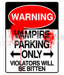 Warning Vampire Parking Only Decal Sticker