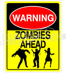 Warning Zombies Ahead Decal Sticker