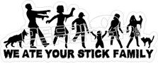 We Ate Your Stick Family Decal Sticker