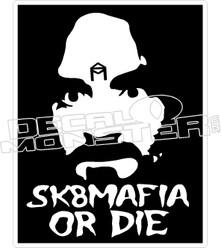 SK8MAFIA or Die Decal Sticker