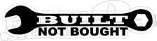 Built Not Bought Wrench Decal Sticker