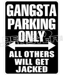 Gangsta Parking Only Decal Sticker