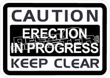 Caution Erection In Progress Decal Sticker