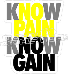 Know Pain Know Gain Decal Sticker