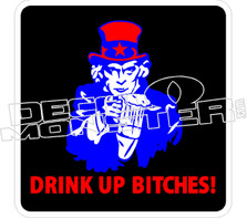 Drink Up Bitches Decal Sticker