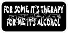 For Some Therapy Me Alcohol Decal Sticker