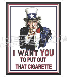 I Want You To Put Out Cigarette Decal Sticker