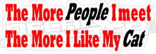 Meet People I Like My Cat Decal Sticker