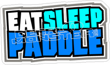 Eat Sleep Paddle Decal Sticker