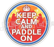 Keep Calm And Paddle On Decal Sticker