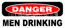 Danger Men Drinking Decal Sticker