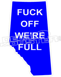 Fuck Off Were Full Alberta Decal Sticker