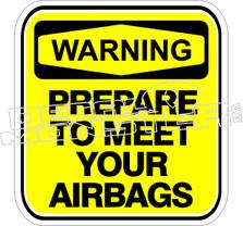 Warning Prepare To Meet Air Bags Decal Sticker