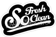 So Fresh So Clean Decal Sticker