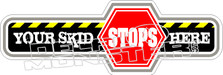 Your Skid Stops Here Decal Sticker