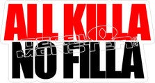 All Killa No Filla Decal Sticker