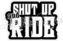 Shut Up and Ride Decal Sticker