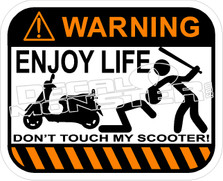 Warning Enjoy Life Do Not Touch My Scooter Decal Sticker