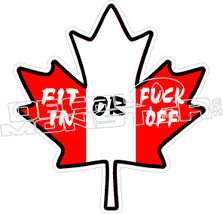 Canada Fit In Or Fuck Off Decal Sticker