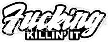 Fucking Killing It Decal Sticker