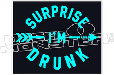 Surprise Im Drunk Decal Sticker