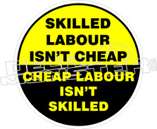 Skilled Labour Cheap Labour Decal Sticker