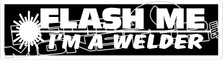Flash Me Im A Welder Decal Sticker
