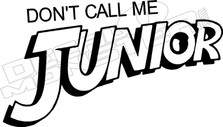 Don't call me Junior Indiana Jones Decal Sticker