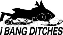 I Bang Ditches Sled Decal Sticker