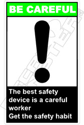 Be Careful - the best safety device is a careful work 2