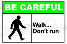 Be Careful - walk... don't run