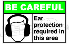 Be Careful- ear protection required