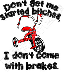 Bitches I Dont Come With Brakes